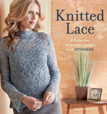 Knitted Lace: A Collection of Favorite Designs from Interweave